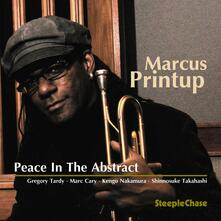 Peace in the Abstract - CD Audio di Marcus Printup