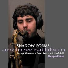 Shadows Forms - CD Audio di Andrew Rathbun