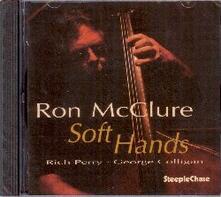 Soft Hands - CD Audio di Ron McClure