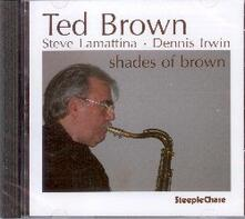 Shades of Brown - CD Audio di Ted Brown