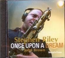 Once Upon a Dream - CD Audio di Stephen Riley