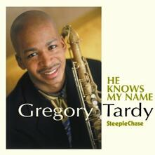 He Knows My Name - CD Audio di Gregory Tardy