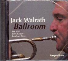 Ballroom - CD Audio di Jack Walrath