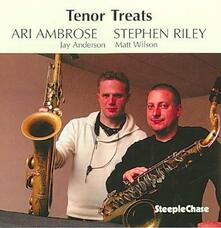 Tenor Treats - CD Audio di Ari Ambrose,Stephen Riley
