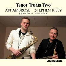 Tenor Treats Two - CD Audio di Ari Ambrose,Stephen Riley