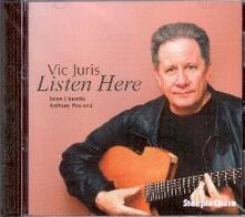 Listen Here - CD Audio di Vic Juris