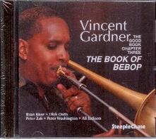 The Book of Bebop - CD Audio di Vincent Gardner