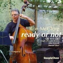 Ready or Not - CD Audio di Ron McClure