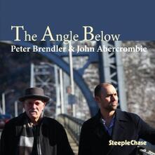 The Angle Below - CD Audio di John Abercrombie,Peter Brendler