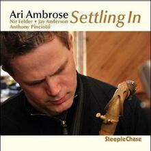 Settling in - CD Audio di Ari Ambrose