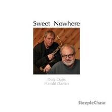 Sweet Nowhere - CD Audio di Harold Danko,Dick Oatts