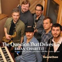 Question That Drive Us - CD Audio di Brian Charette
