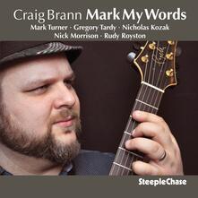 Mark My Words - CD Audio di Craig Brann