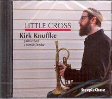 Little Cross - CD Audio di Kirk Knuffke