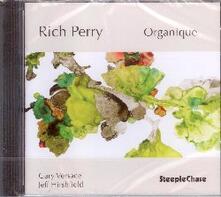 Organique - CD Audio di Rich Perry