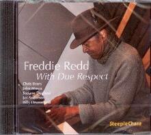 With Due Respect - CD Audio di Freddie Redd