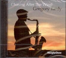 Chasing After the Wind - CD Audio di Gregory Tardy