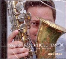 Hold 'em Joe - CD Audio di Stephen Riley