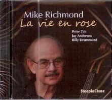 La vie en rose - CD Audio di Mike Richmond