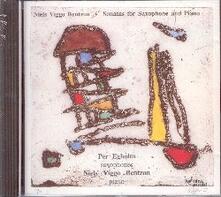 Sonate per sassofono e pianoforte - CD Audio di Niels Viggo Bentzon