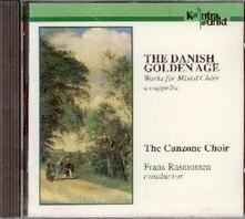 The Danish Golden Age - CD Audio di Canzone Choir