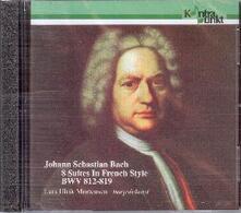 8 Suites in French Style BWV812-8 - CD Audio di Johann Sebastian Bach,Lars Ulrik Mortensen