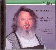 Sinfonia n.15 - Waiting for... - CD Audio di Leif Segerstam