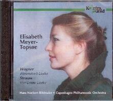 Wessendonk Lieder - Vier Letzte Lieder - CD Audio di Richard Strauss,Richard Wagner,Elisabeth Meyer-Topsoe