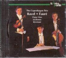 Trii con pianoforte - Sicilienne - Berceuse - CD Audio di Gabriel Fauré,Carlos Ravel,Copenhagen Trio