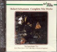 Complete Trio Works - CD Audio di Robert Schumann