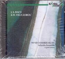 Musica da camera per fiati vol.3 - CD Audio di Johann Sebastian Bach,Heitor Villa-Lobos,Selandia Ensemble