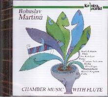 Musica da Camera with Flute - CD Audio di Bohuslav Martinu