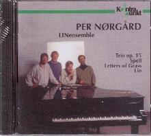 Trio op.15 - Spell - Letters of Grass - Lin - CD Audio di Per Norgard,LINensemble