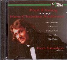 Poul Elming canta Hans Christian Andersen - CD Audio di Edvard Grieg,Robert Schumann,Hans Christian Andersen,Poul Elming,Tove Lonskov