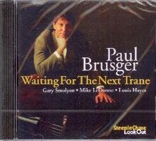 Waiting For The Next Trane - CD Audio di Paul Brusger