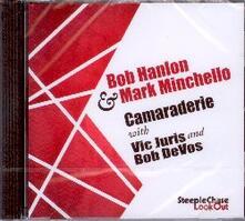 Camaraderie - CD Audio di Mark Minchello,Bob Hanlon