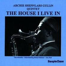The House I Live in - CD Audio di Archie Shepp,Lars Gullin