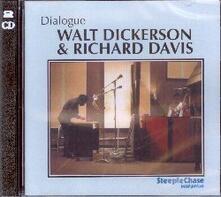 Dialogue - CD Audio di Walt Dickerson,Richard Davis