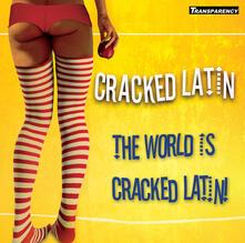World Is Cracked Latin - CD Audio di Cracked Latin