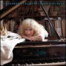 Crazy Girl Blue - CD Audio di Alessandra Celletti