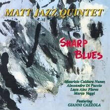 Sharp Blues - CD Audio di Matt Jazz Quintet