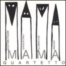 Mama Quartetto - CD Audio di Mama Quartetto