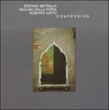 Confession - CD Audio di Roberto Gatto,Stefano Battaglia,Paolino Dalla Porta