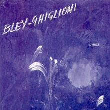 Lyrics - CD Audio di Paul Bley,Tiziana Ghiglioni