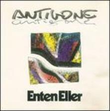 Antigone - CD Audio di Enten Eller