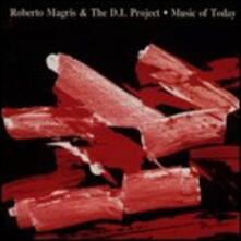 Music of Today - CD Audio di Roberto Magris,D.I. Project