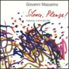 Silence, Please! - CD Audio di Giovanni Mazzarino
