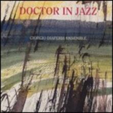 Doctor in Jazz - CD Audio di Giorgio Diaferia