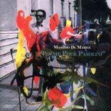 Poesie pour Pasolini - CD Audio di Massimo De Mattia