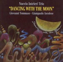 Dancing with the Moon - CD Audio di Nuccio Intrieri